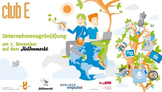 ClubE-Event Unternehmensgrün(d)ung am Heldenmarkt Berlin